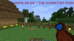 DRINK or DIE - the hydration mod! Minecraft Mod