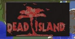 Dead Island [MineCraft Edtion] Minecraft Map & Project