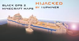 Hijacked-Black Ops 2 Map Remake [Very detailed/accurate] Minecraft Map & Project