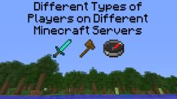 Different Types of Players on Different Minecraft Servers