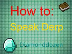 A Guide to Speaking Derp - DozenTorials Minecraft