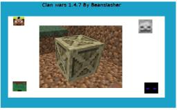 Clan Wars 1.4.7(Beanslasher(I DID) forgot password now new account)