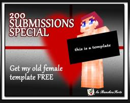 Giving my old female skin template for my 200 Submissions special!!  (Download link inside!) Minecraft