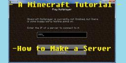 [Easy] How To Make A Minecraft Server *Interactive Video Tutorial* Minecraft Blog Post