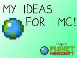 Ideas For Minecraft {NOT For The Contest} Minecraft Blog Post