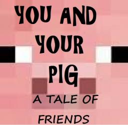 UPDATE!**ADVENTURE MAP**YOU AND YOUR PIG**ADVENTURE MAP** Minecraft Map & Project