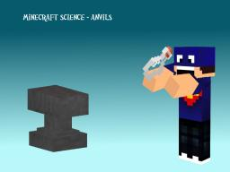 Minecraft Science - The Science of Anvils Minecraft Blog