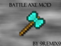 [1.6.4] [FORGE]  BattleAxes! Minecraft Mod
