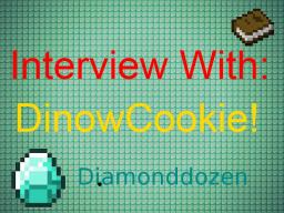 DinowCookie Interview - Dozen Show Minecraft Blog Post