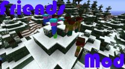 Friends Mod 1.4.7 Minecraft Mod