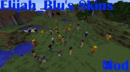 Elijah_Blu's Skins Mod 1.4.7 Minecraft Mod