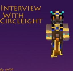 Interview with Circleight!