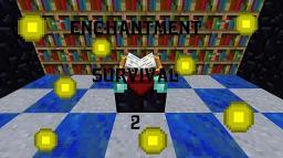 enchanted survival 2 trailer needed! Minecraft Blog Post