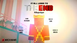 THE END - MineCraft Feature-Length Machinima [OFFICIAL BLOG] Minecraft Blog