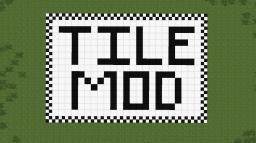 Tile Mod Minecraft Mod