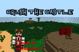 Crush The Castle! (Minecraft Minigame) Minecraft Map & Project