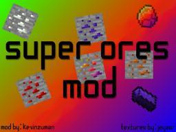 [1.4.7/1.4.6] Super Ores Mod [Forge] [v 0.0.1 Beta] Minecraft Mod