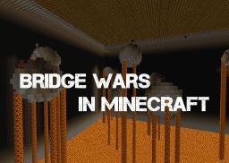 Bridge Wars (Minecraft Minigame) - UPDATED Minecraft Map & Project