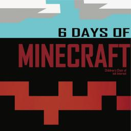 Cool Minecraft Song (6 Days of Minecraft) Minecraft Blog