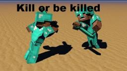 Kill Or Be Killed Minecraft Map & Project