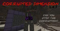 Corrupted Dimension [Brand new Dimension and Boss Mob!!!] Alpha 1.2 (MC 1.4.7) Minecraft Mod