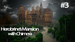 Herobrine's Mansion w/ Chimera E3 Minecraft Blog