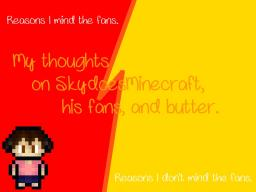 My Thoughts About SkyDoesMinecraft, His Fans, and Butter Minecraft Blog Post