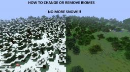 [TUTORIAL]How to change/remove BIOMES! Minecraft Blog
