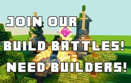 Need Builders For Our Build Battles! (Be Famous!) Minecraft Blog