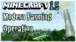 Modern Farming Operation 1.5 Minecraft Map & Project