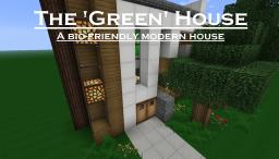 'Green' House || An Eco-friendly Modern House || Like + Fave! Minecraft Map & Project