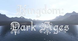 Kingdom: Dark Ages (Year 13, Fourth Era) [Whitelist] Minecraft Server