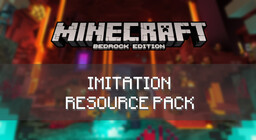 [NETHER UPDATE] Bedrock Edition Imitation Pack (Read Desc.) Minecraft Texture Pack
