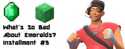 What's So Bad About Emeralds? Minecraft Blog