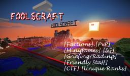 F00LSCRAFT [✔PvP] [✔24/7] [✔mcMMO] [✔Factions] [✔Drop Parties] [✔Unique Ranks] [✔Staff Needed] [✔SurvivalGames] [✔MiniGames] Minecraft