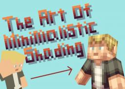The Art of Minimalistic Shading (The Long Awaited Tutorial Has Come!) Minecraft