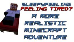 SleepyFeeling - Feeling Tired? - A more realistic Minecraft Adventure Minecraft Mod