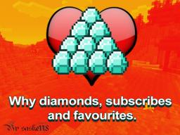 Why diamonds, subscribes and favourites. Minecraft Blog