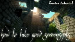 How to Take a Good Screenshot - Beginner's Guide Minecraft Blog Post