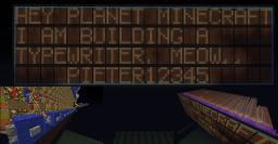 2800(2x2) pixel typewriter - 7x5 pixel char size - supports 38 chars(expandable) - automatic or manual cell selector - Infinite stackable in height and width. Minecraft