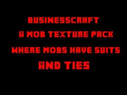 BusinessCraft v1 - A Mob Texture Pack (Read the desc)