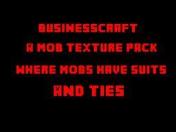 BusinessCraft v1 - A Mob Texture Pack (Read the desc) Minecraft Texture Pack