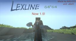 Lexline 64*64 1.5!!  (*Problem->supports connected textures!) Minecraft Texture Pack