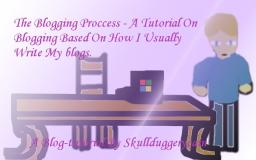 The Blogging Process - A Tutorial-ish Blog On how I Usually Write My Blogs. [Thanks for pop reel!!!] Minecraft Blog