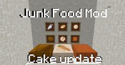 JunkFood v1.1 Cake update [1.5][Forge] Minecraft Mod