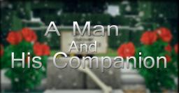 A Man and His Companion Minecraft Map & Project