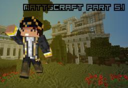 MattsCraft Part 5.1 [32x]  USE LATEST OPTIFINE!! Minecraft Texture Pack
