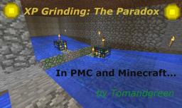Experience Grinding: The Paradox [MC/PMC] Minecraft Blog