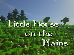 Little House on the Prairie in Minecraft! Minecraft Map & Project