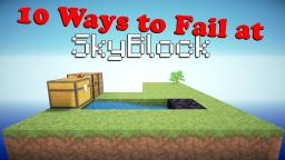 10 Ways to Fail at SkyBlock (Minecraft Machinima) Minecraft Blog Post